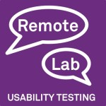 Lab based, Remote and Unmoderated Usability Testing